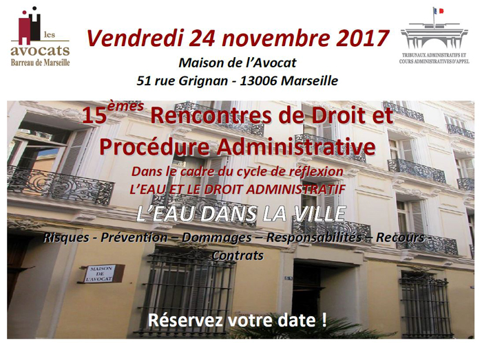 15emes Rencontres De Droit Et Procedure Administrative Le 24 Novembre Prochain A La Maison De L Avocat A Marseille Ringle Roy Associes